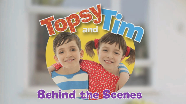 Topsy and Tim - Behind the scenes